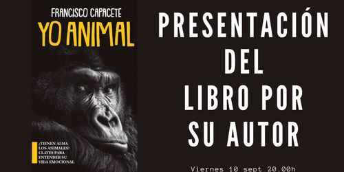 Yo animal. Presentación del libro por su autor